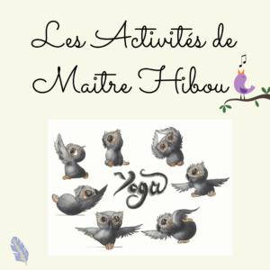 Les activités de Maitre Hibou – Avril 2021